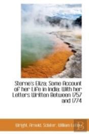 Sterne'S Eliza; Some Account Of Her Life