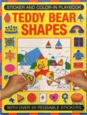 Sticker And Color-In Playbook: Teddy Bear Shapes