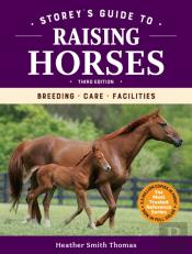 Storey'S Guide To Raising Horses, 3rd Edition