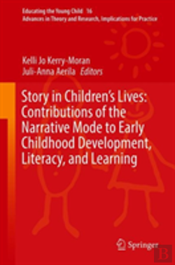 Bertrand.pt - Story In Children'S Lives: Contributions Of The Narrative Mode To Early Childhood Development, Literacy, And Learning