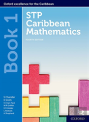 Stp Caribbean Mathematics, Fourth Edition: Age 11-14: Stp Caribbean Mathematics Student Book 1