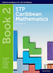 Stp Caribbean Mathematics, Fourth Edition: Age 11-14: Stp Caribbean Mathematics Student Book 2