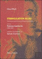 Strangulation Blues Suivi De Poemes Inacheves 1986-87