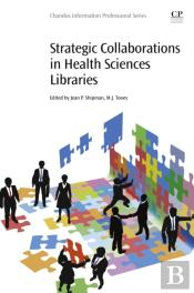 Strategic Collaborations In Health Sciences Libraries