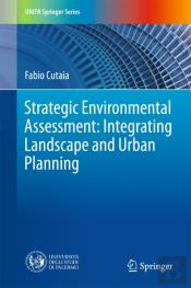 Strategic Environmental Assessment: Integrating Landscape And Urban Planning