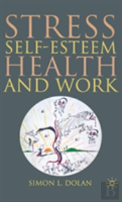 Stress, Self Esteem, Health And Work