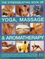 Stressbusting Book Of Yoga/Massage &