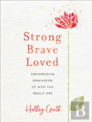 Strong, Brave, Loved