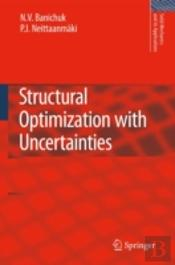Structural Optimization With Uncertainties