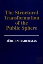 Structural Transformation Of The Public Sphere