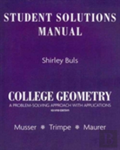 Student Solutions Manual For College Geometry