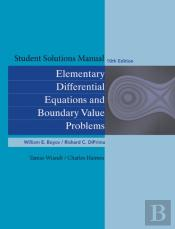 Student Solutions Manual To Accompany Boyce Elementary Differential Equations 10th Edition And Elementary Differential Equations With Boundary Value Problems 8th Edition