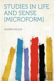 Studies In Life And Sense (Microform)