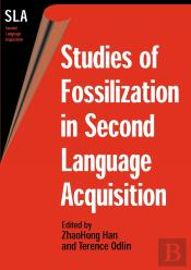 Studies Of Fossilization In Second Language Acquisition