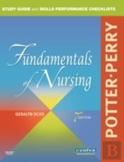 Study Guide And Skills Performance Checklists For Fundamentals Of Nursing