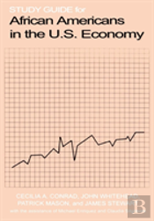 Study Guide For African Americans In The U.S. Economy