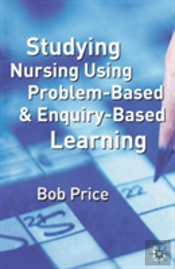 Studying Nursing Using Problem-Based And Enquiry-Based Learning