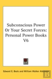 Subconscious Power Or Your Secret Forces