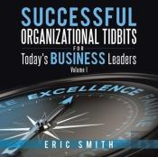 Successful Organizational Tidbits For Today'S Business Leaders