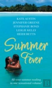 SUMMER FEVERWITH PASSION AND TEMPTATION AND MISCHIEF AND ADVENTURE AND ROMANCE