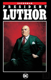 Superman President Luthor (New Edition)