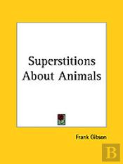 Superstitions About Animals (1904)