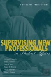 Supervised New Professionals In Student Affairs