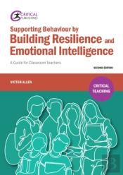 Supporting Behaviour By Building Resilience And Emotional Intelligence