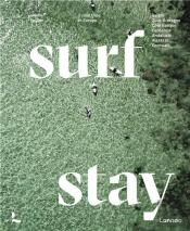 Surf & Stay 7 Road Trips In Europe /Anglais