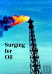 Surging For Oil