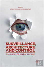 Surveillance, Architecture And Control