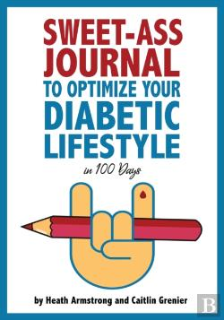 Bertrand.pt - Sweet-Ass Journal To Optimize Your Diabetic Lifestyle In 100 Days