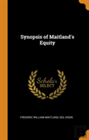 Synopsis Of Maitland'S Equity