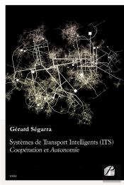 Systemes De Transport Intelligents (Its) : Cooperation Et Autonomie
