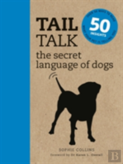 Bertrand.pt - Tail Talk The Secret Language Of Dogs: Over 50 Ways To Read What Your Pet Is Telling You