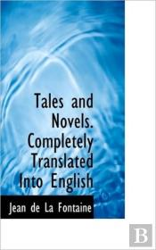Tales And Novels. Completely Translated