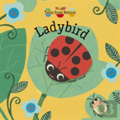Tales From Nature: Ladybird