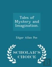 Tales Of Mystery And Imagination. - Scho