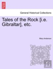 Tales Of The Rock (I.E. Gibraltar), Etc.