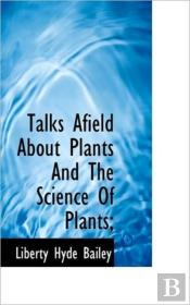 Talks Afield About Plants And The Scienc