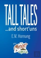 Tall Tales And Short'Uns
