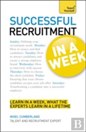 Teach Yourself Successful Recruitment In A Week
