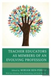 Teacher Educators As Members Of An Evolving Profession