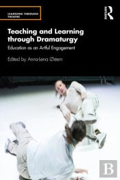 Teaching And Learning Through Dramaturgy