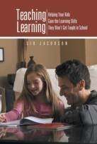 Teaching Learning: Helping Your Kids Gain The Learning Skills They Won'T Get Taught In School
