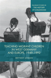 Teaching Migrant Children In West Germany And Europe, 1949-1992