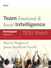 Team Emotional And Social Intelligence (Tesi Short)Participant Workbook