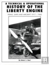 Technical And Operational History Of The Liberty Engine