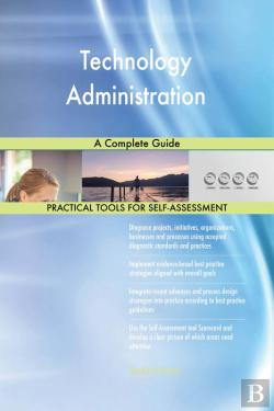 Bertrand.pt - Technology Administration A Complete Guide