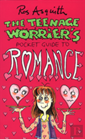 Teenage Worrier'S Guide To Romance